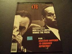 Columbia Journalism Review Sep oct 1994 How O.j's Lawyer Works The Press