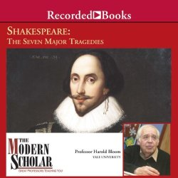 Recorded Books The Modern Scholar: Shakespeare: The Seven Major Tragedies