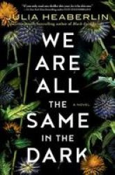 We Are All The Same In The Dark Hardcover