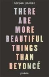 There Are More Beautiful Things Than Beyonce Paperback
