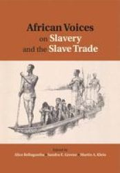 African Voices On Slavery And The Slave Trade: Volume 2 Essays On Sources And Methods