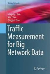 Traffic Measurement For Big Network Data Hardcover 1ST Ed. 2017