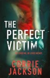 The Perfect Victim - A Picture Tells A Thousand Lies . . . Paperback