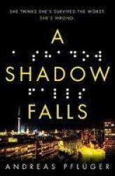 A Shadow Falls Paperback
