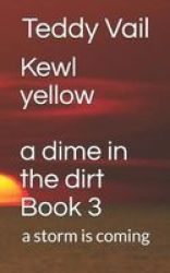 Kewl Yellow - A Storm Is Coming Paperback
