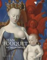 Jean Fouquet - The Melun Diptych Paperback