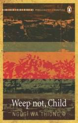 Weep Not Child Paw Edu - Ngugi Wa Thiong'o Paperback