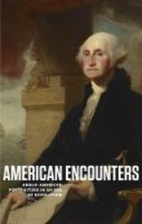 American Encounters - Anglo-american Portraiture In An Era Of Revolution paperback