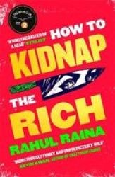 How To Kidnap The Rich Paperback