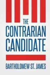 The Contrarian Candidate Paperback