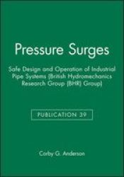 Pressure Surges - Safe Design and Operation on Industrial Pipe Systems