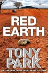 Red Earth - On The Run With Everything To Lose Paperback