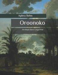 Oroonoko - The Royal Slave: Large Print Paperback
