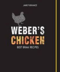 Weber&#39 S Chicken - Best Braai Recipes Paperback