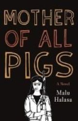 Mother Of All Pigs Paperback