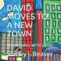 David Moves To A New Town - Adventures With David Paperback