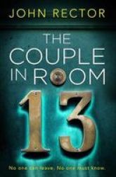 The Couple In Room 13 - The Most Gripping Thriller You& 39 Ll Read This Year Paperback