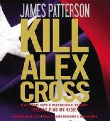 Kill Alex Cross Standard Format Cd Abridged Edition