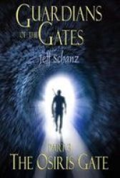 Guardians Of The Gates - Part 3 Of 3 - The Osiris Gate Paperback