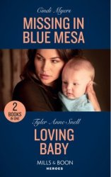 Missing In Blue Mesa - Missing In Blue Mesa The Ranger Brigade: Family Secrets Book 5 Loving Baby The Protectors Of Riker Coun