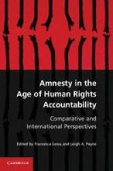 Amnesty In The Age Of Human Rights Accountability - Comparative And International Perspectives Paperback New