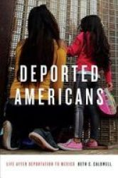 Deported Americans - Life After Deportation To Mexico Paperback