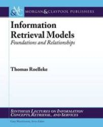 Information Retrieval Models - Foundations And Relationships Paperback