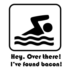 Hey. Over There I've Found Bacon Black
