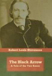 The Black Arrow - A Tale Of The Two Roses Hardcover