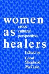 Women As Healers: Cross-cultural Perspectives