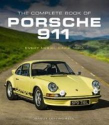 The Complete Book Of Porsche 911 - Every Model Since 1964 Hardcover