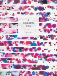 A Colorful Life Journal Notebook Blank Book