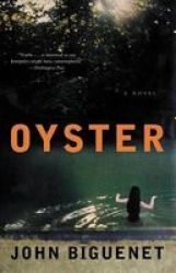 Oyster Paperback 1ST Ecco Pbk. Ed