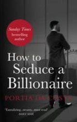 How To Seduce A Billionaire Paperback