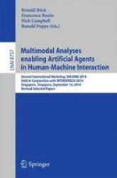 Multimodal Analyses Enabling Artificial Agents In Human-machine Interaction - Second International Workshop MA3HMI 2014 Held In