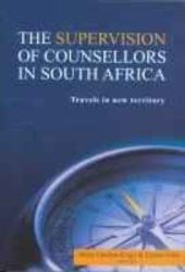 The Supervision Of Counsellors In South Africa - Travels In New Territory - Elzette Fritz Editor Paperback