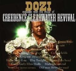 DOZI - EXPLODES WITH THE MUSIC OF CCR