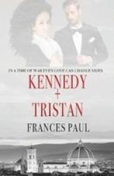 Kennedy & Tristan - Moretti Crime Family Novel Paperback