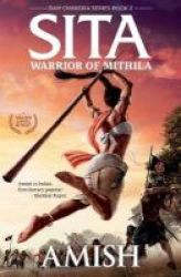 Sita - Warrior Of Mithila Follow Lady Sita& 39 S Journey From Her Birth. An Adventure Thriller Set In Mythological Times Book 2 - RAM Chandra Series Paperback