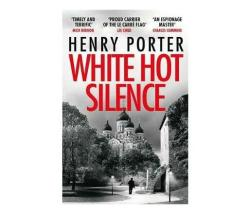 White Hot Silence : An Absolutely Gripping Read From The Winner Of The 2019 Wilbur Smith Adventure Writing Prize