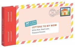 Letters To My Mom - Write Now. Read Later. Treasure Forever Other Printed Item
