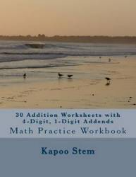 30 Addition Worksheets With 4-digit 1-digit Addends