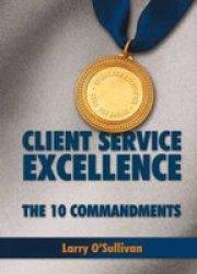 Client Service Excellence - The 10 Commandments Paperback