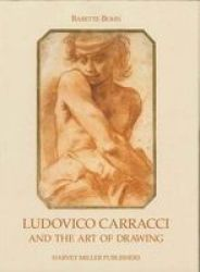 Ludovico Carracci And The Art Of Drawing hardcover