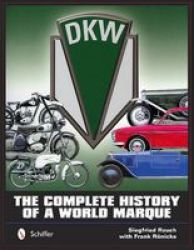Dkw: The Complete History Of A World Marque Hardcover