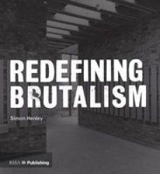 Redefining Brutalism Paperback