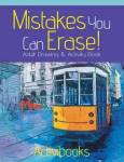 Mistakes You Can Erase Adult Drawing & Activity Book