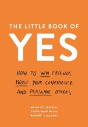 The Little Book Of Yes - How To Win Friends Boost Your Confidence And Persuade Others Paperback Main