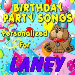 Birthday Party Songs - Personalized For Laney