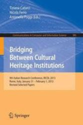 Bridging Between Cultural Heritage Institutions - 9TH Italian Research Conference Ircdl 2013 Rome Italy January 31 -- February 1